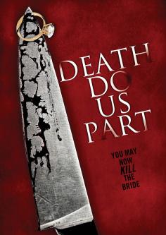 Death Do Us Part – Смъртта ни раздели 2014